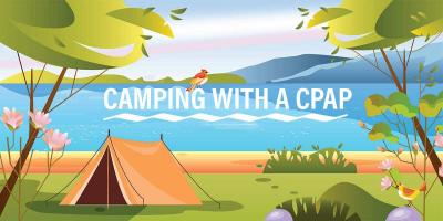 Camping with CPAP: The Essential Guide